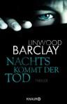 Nachts kommt der Tod: Thriller - Linwood Barclay, Silvia Visintini
