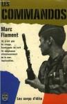 Les Commandos (Les corps d'elite) - Marc Flament