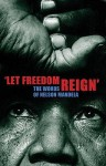 Let Freedom Reign': The Words of Nelson Mandela - Henry Russell