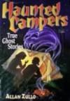 Haunted Campers True Ghost Stories - Allan Zullo