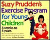 Suzy Prudden's Exercise Program for Young Children: Four Weeks to Four Years - Suzy Prudden, Douglas Hopkins