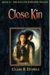 Close Kin: Book II -- The Hollow Kingdom Trilogy by Dunkle, Clare B. (2006) Paperback - Clare B. Dunkle