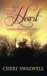 Spoken from the Heart: Journey from Fear to Faith (Volume 1) - Mrs. Cheri L Swalwell