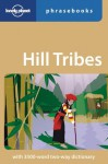 Hill Tribes: Lonely Planet Phrasebook - David Bradley, Lonely Planet Phrasebooks