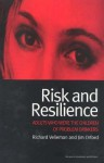 Risk and Resilience: Adults Who Were the Children of Problem Drinkers - Jim Orford, Richard Velleman