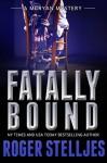 Fatally Bound (McRyan Mystery Series Book 5) - Roger Stelljes
