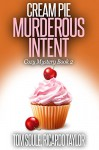Cream Pie Murderous Intent: Kim's Cozy Mystery - Book 2 (Kim's Cozy Mystery series) - Tom Soule, R Taylor