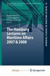 The Hamburg Lectures on Maritime Affairs 2007 & 2008 - Jürgen Basedow, Ulrich Magnus, Rüdiger Wolfrum