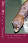 Fur Farming: A Book of Information about Fur Bearing Animals - A R Harding, Tom Thomas