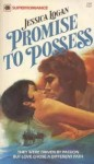 Promise to Possess - Jessica Logan