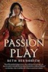 Passion Play (River of Souls, #1)ARC - Beth Bernobich