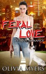 Lesbian Romance: Feral Love (Cat Paranormal Shapeshifter Romance) (New Adult and College Women's Fiction Romantic) - Olivia Myers