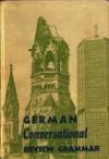 German Conversational: Review Grammar - Walter E. Glaettli, R. Elwood Backenstoss, Jon Nielsen