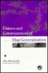 Causes and Consequences of Map Generalization - Elsa Joao