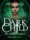 Dark Child (Bloodsworn): Episode 3 - Adina West