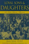 Loyal Sons & Daughters: A Notre Dame Memoir - Jean Lenz