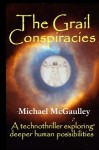 The Grail Conspiracies: A science thriller of the mind (Technothrillers exploring supernormal human possibilities) - Michael McGaulley