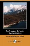Briefe Aus Der Schweiz, Zweite Abteilung (Dodo Press) - Johann Wolfgang von Goethe