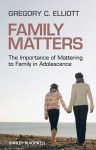 Family Matters: The Importance of Mattering to Family in Adolescence - Gregory Elliott