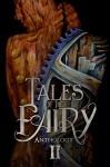 Tales of the Fairy Anthology II: Steampunk Fairies - Catherine Stovall, Jeannette Joyal, Lexi Ostrow, Emma Michaels, Michael Cross, Beth W. Patterson, Nicole L. Daffurn, Elizabeth A. Lance, Andrea L. Staum, Craig Tracy