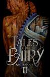 Tales of the Fairy Anthology II: Steampunk Fairies - Catherine Stovall, Jeannette Joyal, Lexi Ostrow, Emma Michaels, Michael Cross, Beth W. Patterson, Nicole L. Daffurn, Elizabeth A. Lance, Andrea L. Staum, Craig Tracy