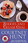 Berries and Cream Chai (Cupid's Coffeeshop Book 6) - Courtney Hunt