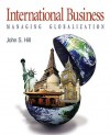 International Business: Managing Globalization - John S. Hill