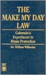 The 'Make My Day' Law: Colorado's Experiment in Home Protection - William Wilbanks