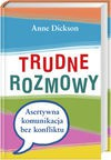 Trudne rozmowy - Anne Dickson, Dorota Kozińska