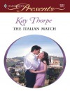 The Italian Match (The Italian Husbands Book 1) - Kay Thorpe