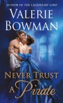 Never Trust a Pirate (Playful Brides) - Valerie Bowman