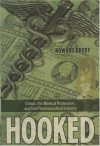Hooked: Ethics, the Medical Profesion, and the Pharmaceutical Industry - Howard Brody