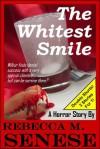 The Whitest Smile: A Horror Story - Rebecca M. Senese