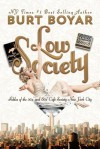 Low Society: Fables of the 50s' and 60s' Cafe Society New York City - Burt Boyar