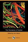 The Romance of Rubber - John Martin
