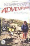 Highpoint Adventures: The Complete Guide To The 50 State Highpoints - Charlie Winger, Diane Winger