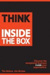 Think Inside The Box: Discover the exceptional business inside your organization - Tim Nelson, Jim McGee