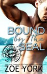Bound by the SEAL - Zoe York