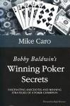 Bobby Baldwin's Winning Poker Secrets - Mike Caro, Bobby Baldwin
