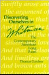 Discovering Ourselves in Whitman: The Contemporary American Long Poem - Thomas Gardner