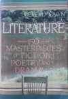 Literature: 150 Masterpieces of Fiction, Poetry, and Drama - Beverly Lawn