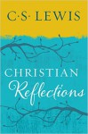 Christian Reflections - C.S. Lewis, Walter Hooper