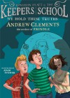We Hold These Truths (Benjamin Pratt and the Keepers of the School) - Andrew Clements, Adam Stower