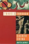 Travels Through Sacred China - Martin Palmer