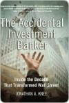The Accidental Investment Banker - Jonathan Knee