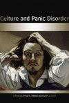 Culture and Panic Disorder - Devon Hinton, Byron J. Good