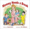 Mommy Needs a Break - David Emm