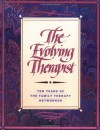 The Evolving Therapist: Ten Years of the Family Therapy Networker - Richard Simon, Richard Simon, Cindy Barrilleaux, Mary Sykes Wylie