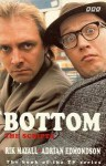 Bottom: The Scripts: The Scripts - The Book of the TV-series (BBC) - Rik Mayall, Adrian Edmondson