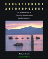 Evolutionary Anthropology: An Introduction to Physical Anthropology and Archaeology - Edward Staski, Jonathan Marks